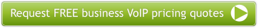 Request FREE Business VoIP Service Quotes